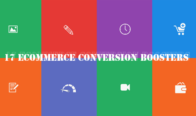 17 eCommerce Conversion Boosters