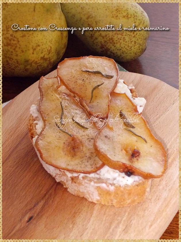 Crostone con Crescenza e pere arrostite al miele e rosmarino