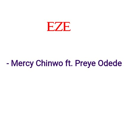 Tonic Solfa and Chord Progression of \'Eze\' by Mercy Chinwo ft. Preye ...