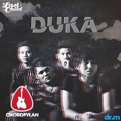 Lirik dan Chord Kunci Gitar Duka - Last Child