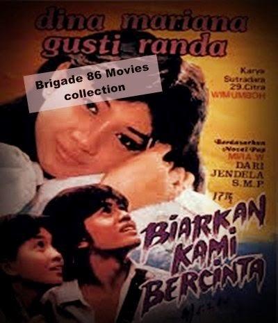 Brigade 86 Movies Center - Biarkan Kami Bercinta (1984)