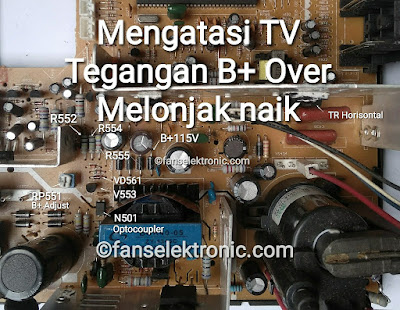 TV Tegangan B+ Over Melonjak Naik