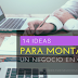 14 Ideas Para Montar un Negocio en Casa