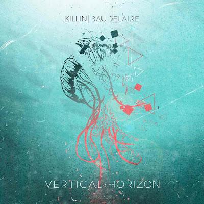 Vertical Horizon, la bombe metal de ce début d'année, signée Killin'Baudelaire