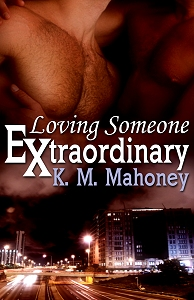Loving Someone Extraordinary by K.M. Mahoney