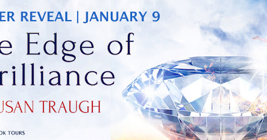 Trailer Reveal:The Edge of Brilliance by Susan Traugh