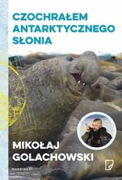 http://lubimyczytac.pl/ksiazka/296690/czochralem-antarktycznego-slonia-i-inne-opowiesci-o-zwierzolkach