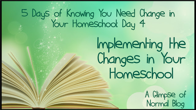 5 Days of Knowing You Need Change in Your Homeschool: Day 4, A Glimpse of Normal Blog