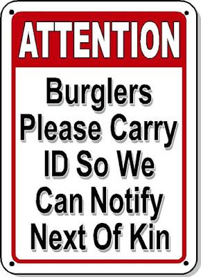 Burglars Please Carry ID Funny Sign
