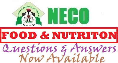 Complete NECO Food and Nutrition OBJ Theory Answer 2017 Expo/Runz