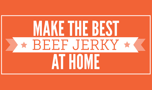 Make the Best Beef Jerky at Home