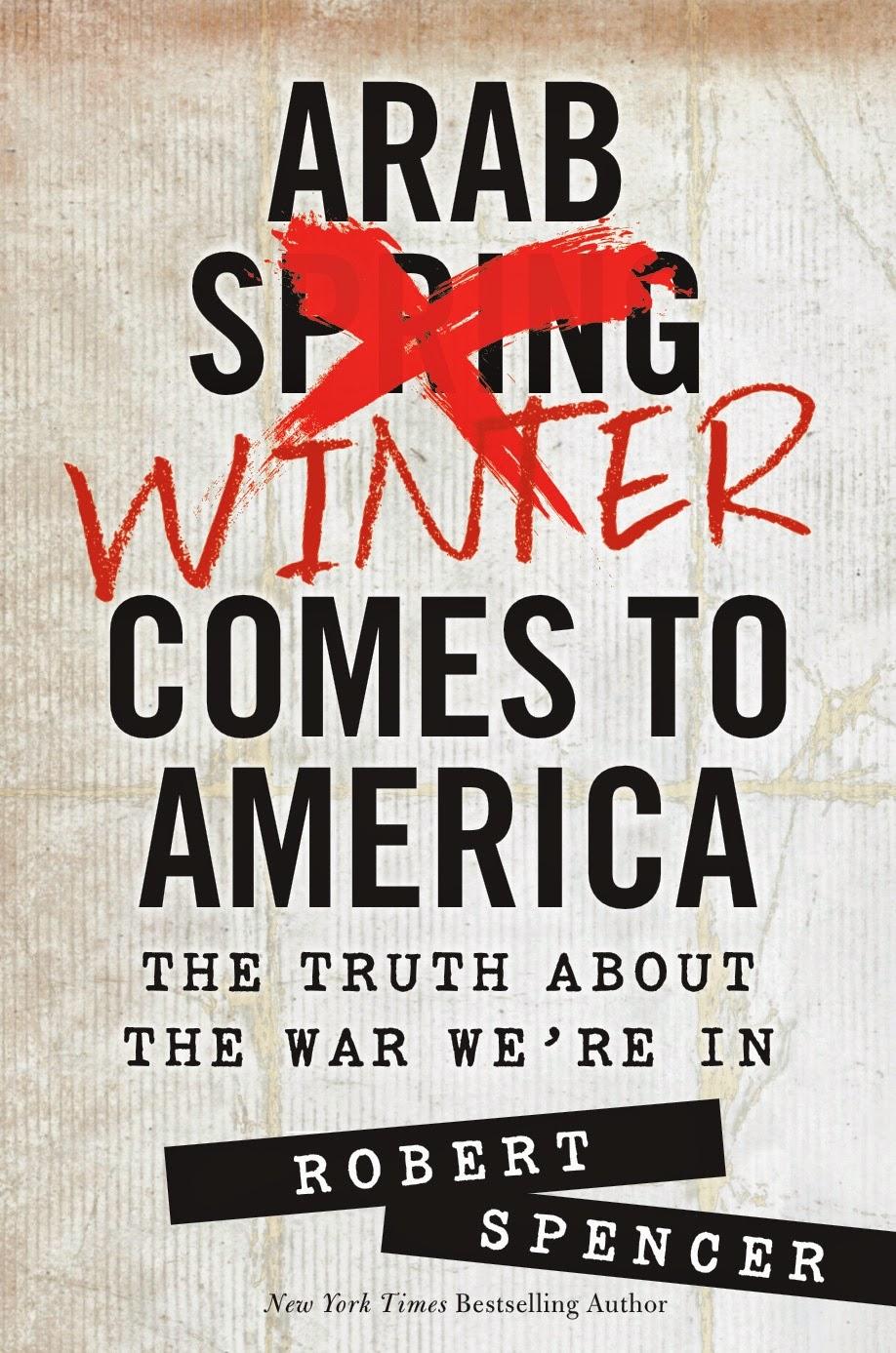 http://www.amazon.com/Arab-Winter-Comes-America-Truth/dp/1621572048/ref=sr_1_1?ie=UTF8&qid=1397495270&sr=8-1&keywords=arab+winter+comes+to+america
