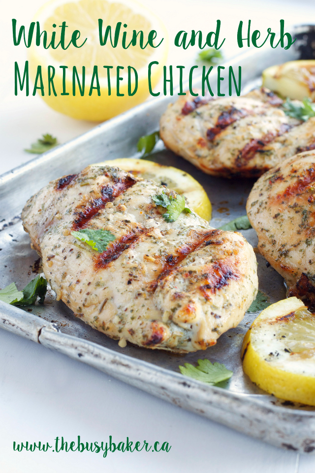 White Wine and Herb Marinated Chicken www.thebusybaker.ca
