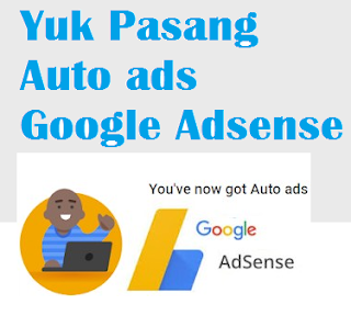 kelebihan pasang auto ads adsense