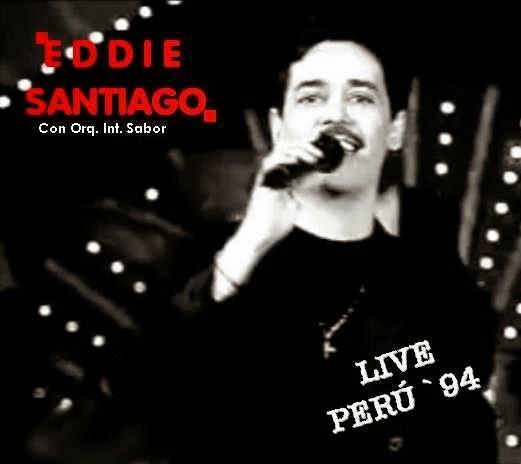 LIVE PERU 1994 - EDDIE SANTIAGO