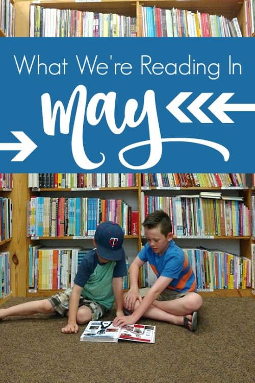 What We're Reading in May 2019 #homeschool #readingculture #kidlit