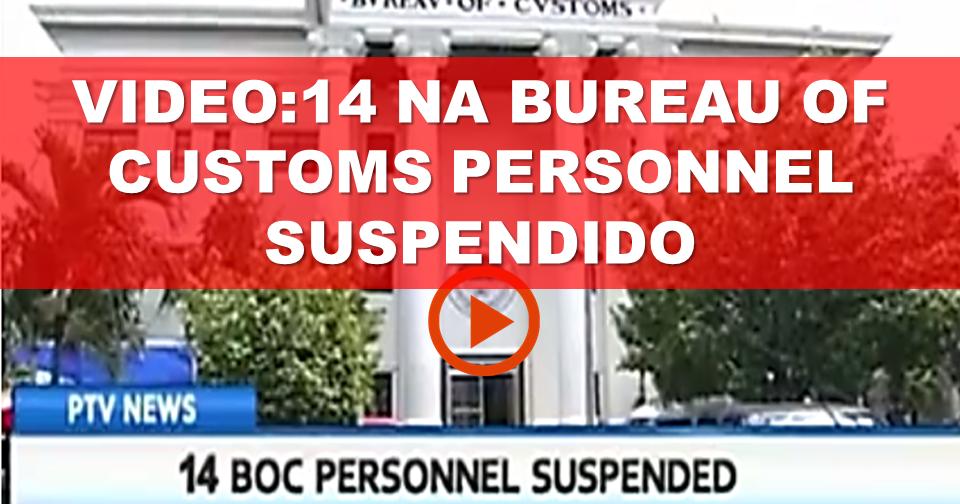 video 14 bureau of customs personnel suspended. Black Bedroom Furniture Sets. Home Design Ideas