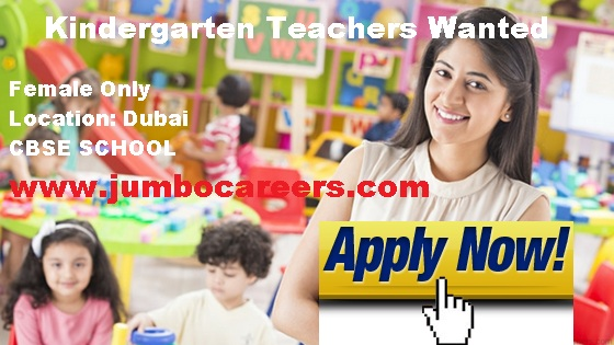 Nursery teachers in Dubai wanted,  Indian nursery teacher jobs in Dubai 2018,