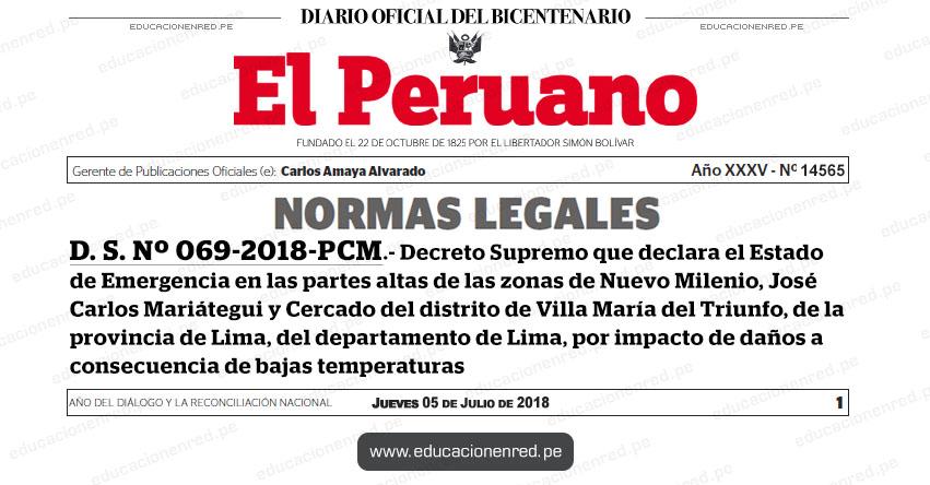 D. S. Nº 069-2018-PCM - Decreto Supremo que declara el Estado de Emergencia en las partes altas de las zonas de Nuevo Milenio, José Carlos Mariátegui y Cercado del distrito de Villa María del Triunfo, de la provincia de Lima, del departamento de Lima, por impacto de daños a consecuencia de bajas temperaturas - www.pcm.gob.pe