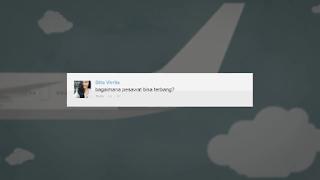 Pertanyaan Kenapa Pesawat Bisa Terbang, Bagaimana cara pesawat yang berat bisa terbang