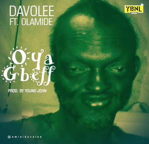 "Davolee – ""Oya Gbeff"" Ft Olamide 