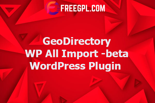 GeoDirectory WP All Import Nulled Download Free