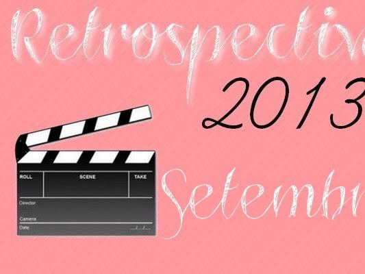 Retrospectiva 2013 - Mês de Setembro
