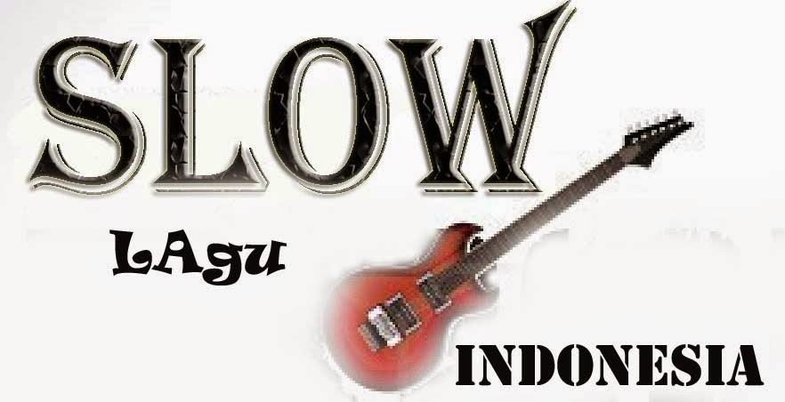 kumpulan lagu slow indonesia terbaik