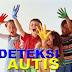 Deteksi dan Terapi Autis