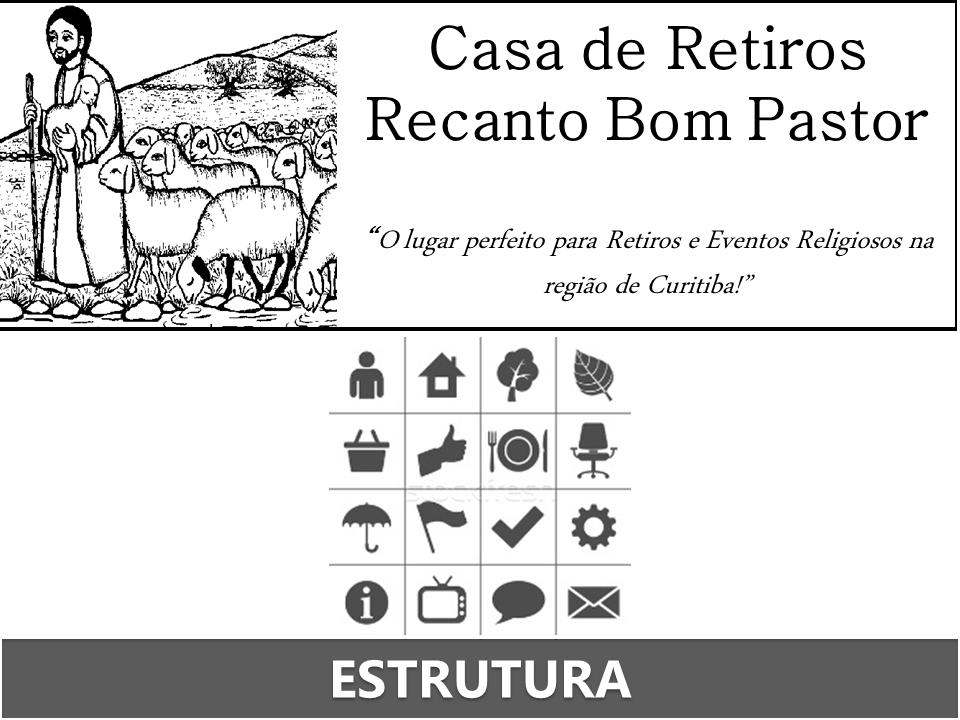Estrutura da Casa de Retiros Recanto Bom Pastor