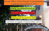 Assam Office of the Deputy Commissioner, Goalpara Recruitment 2017 – 500 Staff Nurse