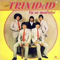 grupo trinidad YA SE MARCHO