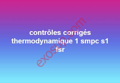 contrôles corrigés thermodynamique 1 smpc s1 fsr
