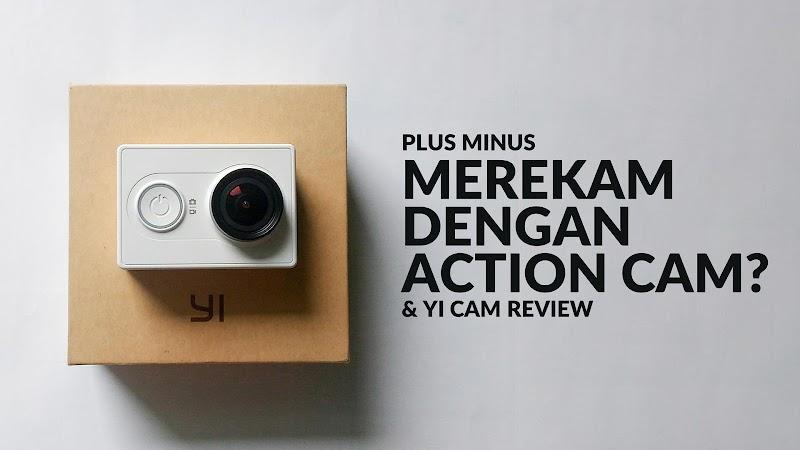 Kelebihan dan Kekurangan Video Action Camera (Yi Cam)