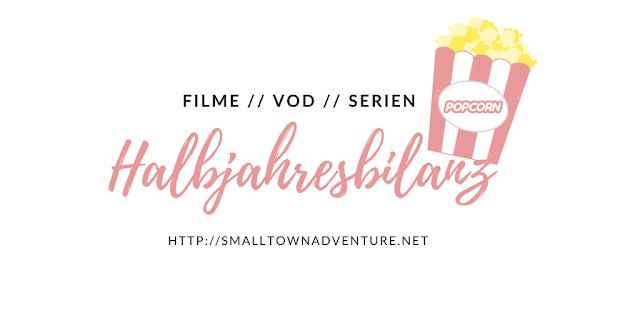 Halbjahresbilanz, Halbjahresbilanz Filme, beste Serien 2018, Filmblogger