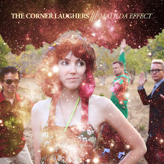 "The Pristine Pop of The Corner Laughers - ""Matilda Effect"""