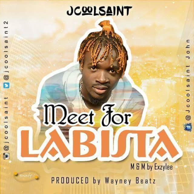 #MUSIC: MEET FOR LABISTA- JCOOLSAINT