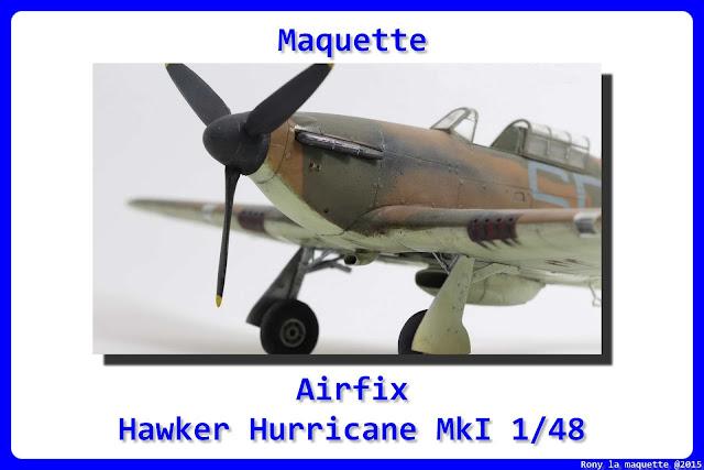 Maquette de l' Hurricane MkI d'Airfix au 1/48.