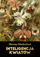 """Maurice Maeterlinck """"Inteligencja kwiatów"""""""