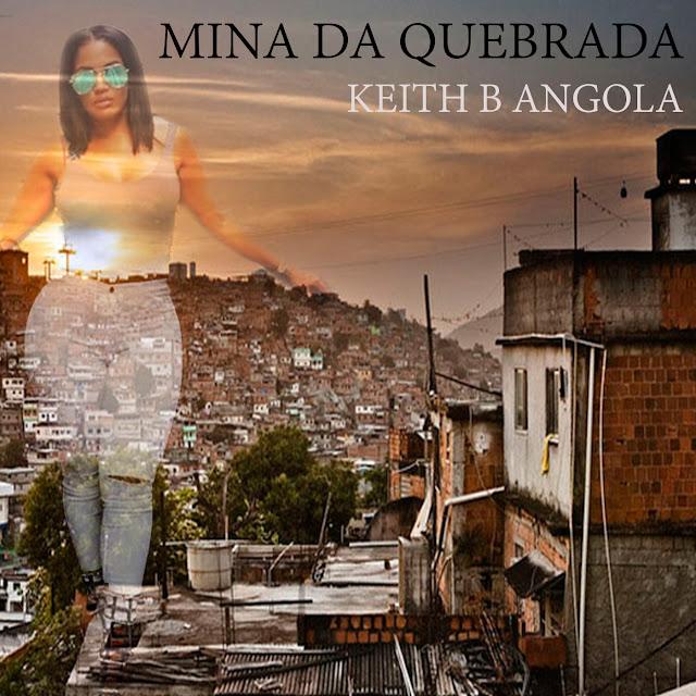 """Fazendo um Crossover entre o Trap e o Funk, o rapper angolano Keith B Angola, lança o som """"Mina da Quebrada"""""""