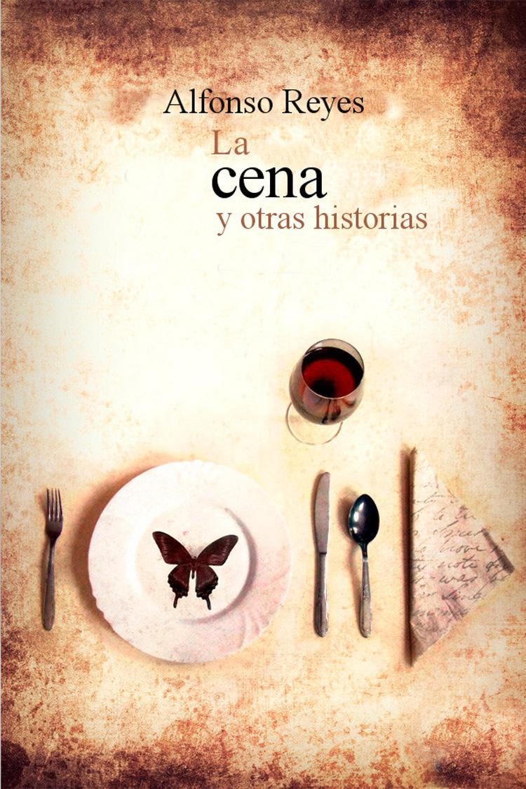 La cena y otras historias – Alfonso Reyes [MultiFormato]