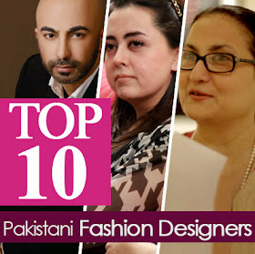 Women Fashions Articales Top 10 Pakistani Fashion Designer Top Ten Best Dress Designers Of Pakistan Fashion Industry