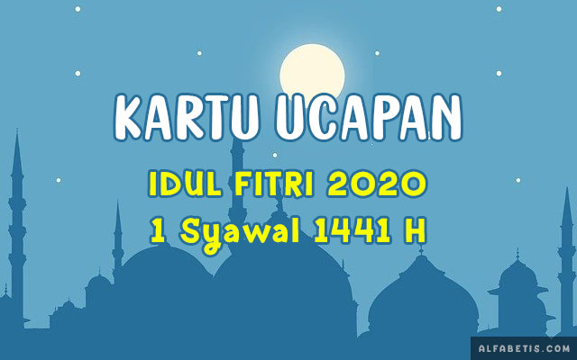 Download Kartu Ucapan Selamat Idul Fitri 2020 1441H