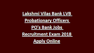 Lakshmi Vilas Bank LVB Probationary Officers PO's Bank Jobs Recruitment Exam Notification 2018 Apply Online