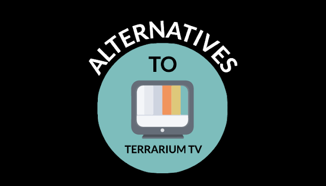 4 Best Terrarium TV Alternatives 2019 | Free Download