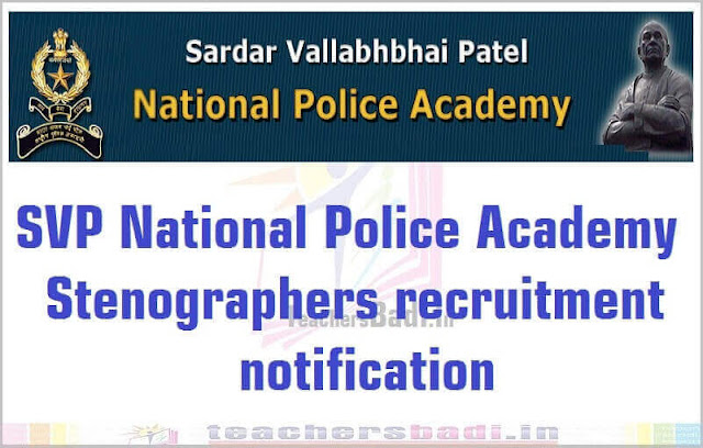 SVP National Police Academy,Stenographers,recruitment 2016