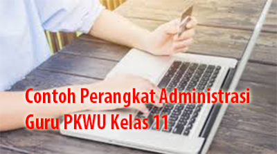 Contoh Perangkat Administrasi Guru PKWU Kelas 11
