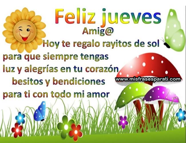 Feliz Jueves amigo, hoy te regalo rayitos de sol para que siempre tengas luz y alegrías en tu corazón, besitos y bendiciones para ti con todo mi amor.