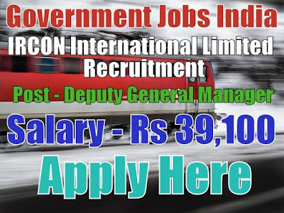 IRCON International Limited Recruitment 2017 Apply Here