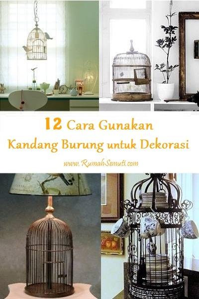 Gunakan Kandang Burung untuk Dekorasi Rumah (12 Ide)